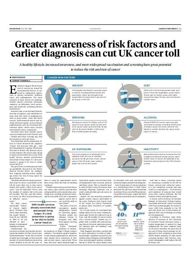 Greater awareness of risk factors and earlier diagnosis can cut UK cancer toll A healthy lifestyle, increased awareness, a...