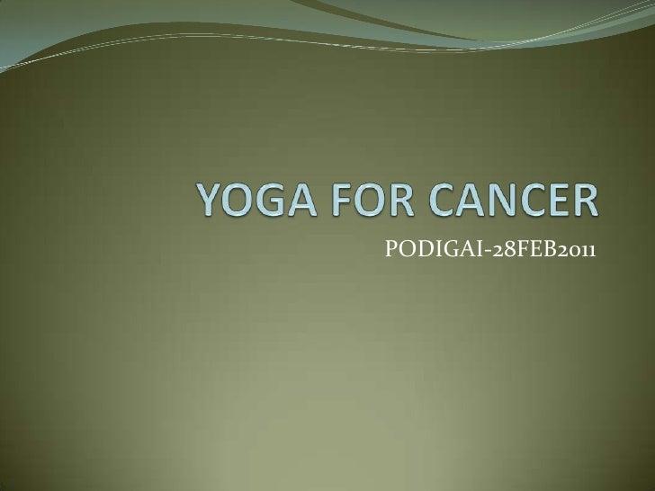 YOGA FOR CANCER<br />PODIGAI-28FEB2011<br />