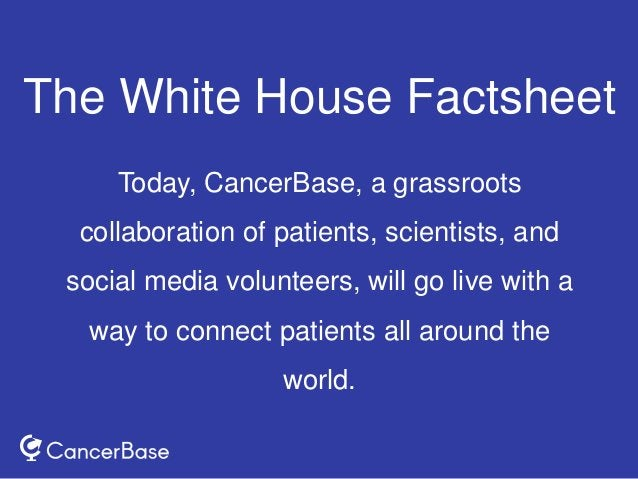 Today, CancerBase, a grassroots collaboration of patients, scientists, and social media volunteers, will go live with a wa...