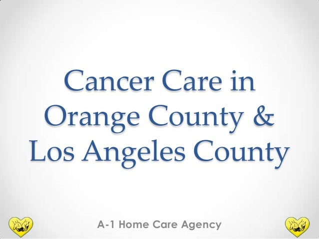 Cancer Care in Orange County & Los Angeles County A-1 Home Care Agency