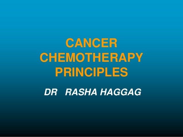 CANCER CHEMOTHERAPY PRINCIPLES DR RASHA HAGGAG