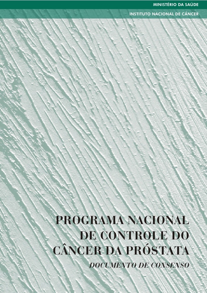 MINISTÉRIO DA SAÚDE            INSTITUTO NACIONAL DE CÂNCERPROGRAMA NACIONAL   DE CONTROLE DOCÂNCER DA PRÓSTATA    DOCUMEN...
