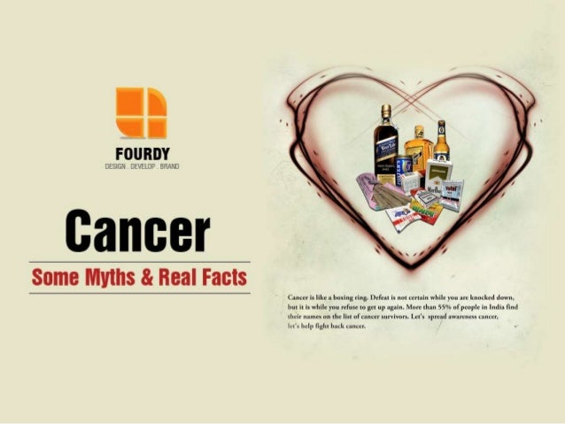 Myths about developing cancerMYTH: Cancer is contagious.No cancer is contagious (capable ofspreading from person to person...