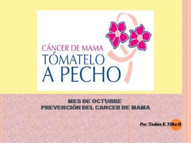 ¿Qué es el Cáncer de mama       o de seno?   El cáncer de mama consiste en un  crecimiento anormal y desordenado       de ...