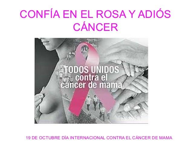 CONFÍA EN EL ROSA Y ADIÓS CÁNCER  19 DE OCTUBRE DÍA INTERNACIONAL CONTRA EL CÁNCER DE MAMA