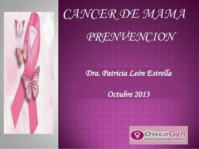 PRENVENCION Dra. Patricia León Estrella Octubre 2013