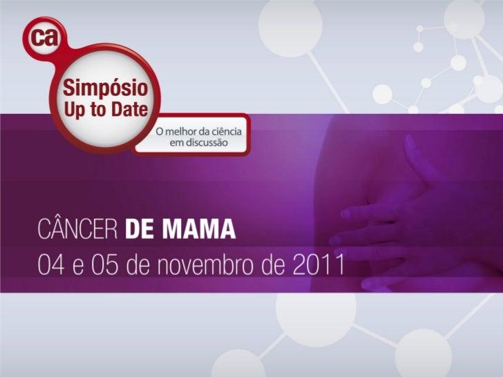 Manejo dos efeitos colaterais     e secundários nos  tratamentos usados no      câncer de mama            Sergio Mendes   ...