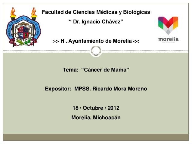 """Facultad de Ciencias Médicas y Biológicas          """" Dr. Ignacio Chávez""""    >> H . Ayuntamiento de Morelia <<        Tema:..."""
