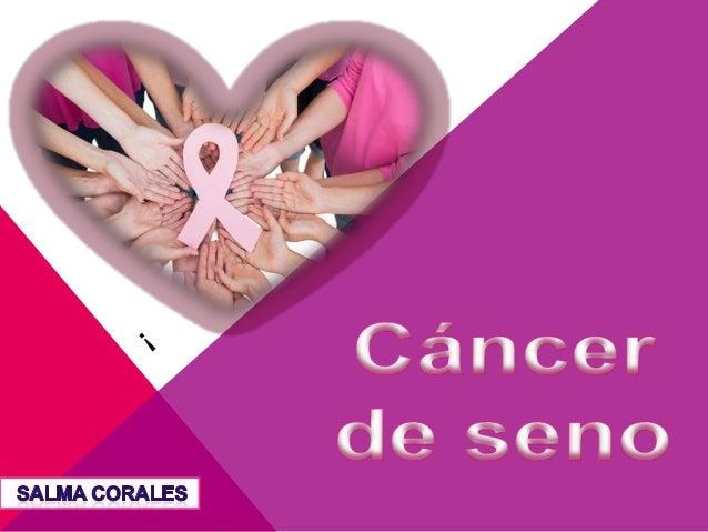 K  El cáncer de senos o mama es el crecimiento anormal de células malignas en el tejido mamario.