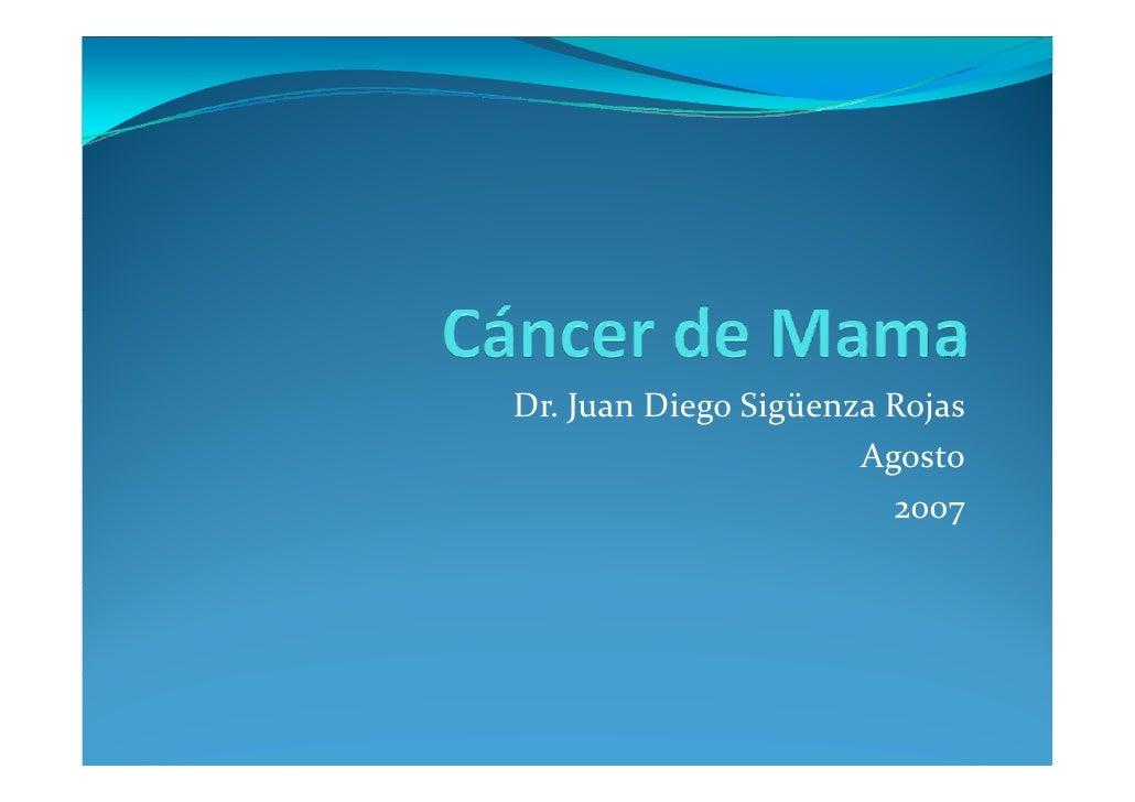 Dr.JuanDiegoSigüenzaRojas D J    Di Si ü      R j                       Agosto                         2007