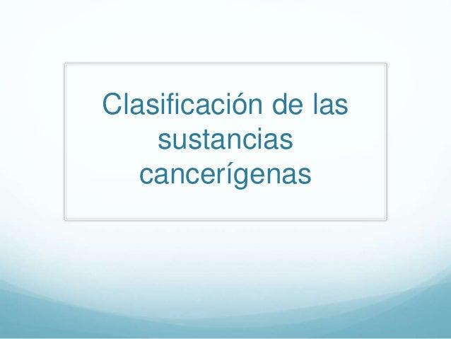 Clasificación de las sustancias cancerígenas