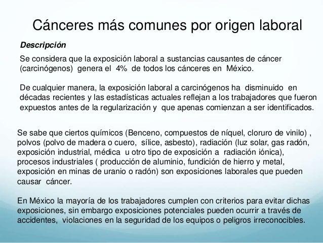 La mayoría de las ocupaciones en México no presentan riesgo para desarrollar cáncer. No obstante hay industrias – manufact...