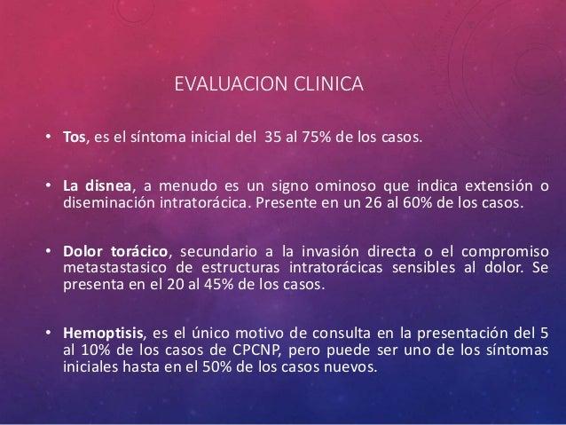 EVALUACION CLINICA • Tos, es el síntoma inicial del 35 al 75% de los casos. • La disnea, a menudo es un signo ominoso que ...