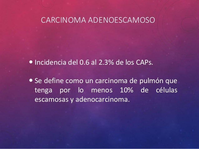 TUMORES CARCINOIDES • Los tumores carcinoides pulmonares representan cerca de 1 a 5 por ciento de todos los cánceres de pu...