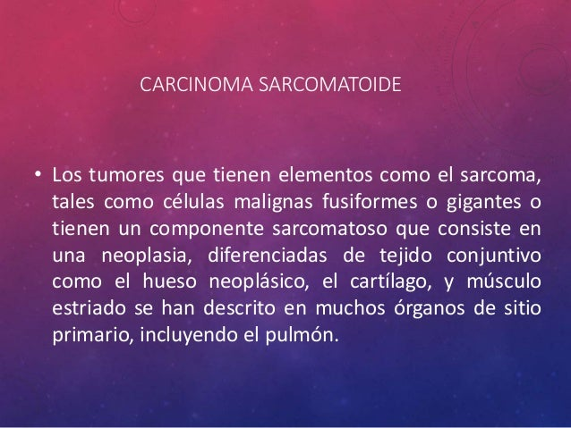 CARCINOIDE ATÍPICO • Un tamaño del tumor de 3,5 cm o superior y una mayor tasa mitótica es también son indicadores de mal ...
