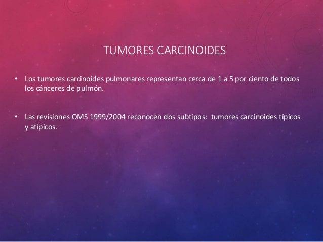 ESTUDIOS COMPLEMENTARIOS • El pulmón es un sitio común para los tumores primarios y metástasis y el patólogo debe tener en...
