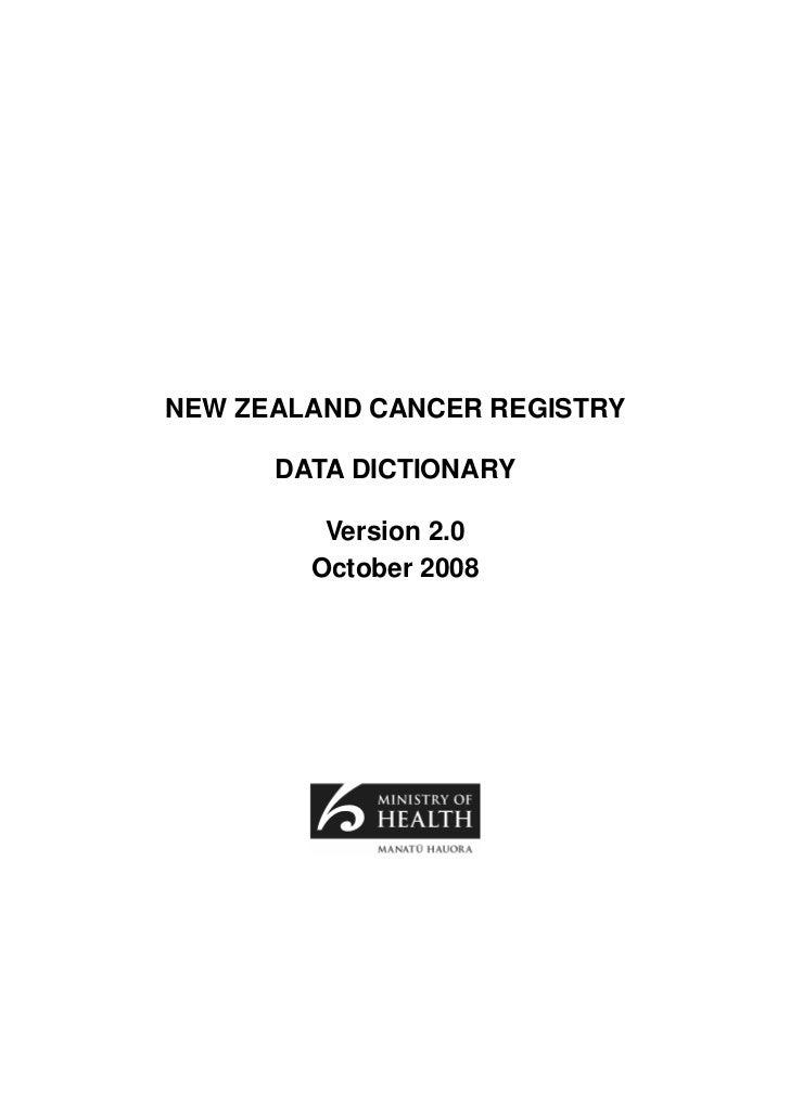 NEW ZEALAND CANCER REGISTRY      DATA DICTIONARY         Version 2.0        October 2008