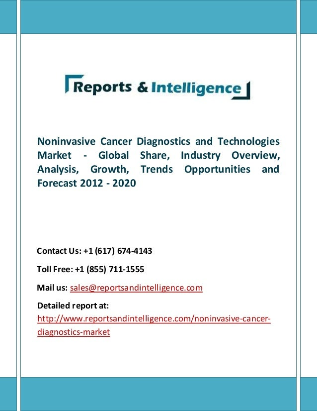 Noninvasive Cancer Diagnostics and Technologies  Market - Global Share, Industry Overview,  Analysis, Growth, Trends Oppor...