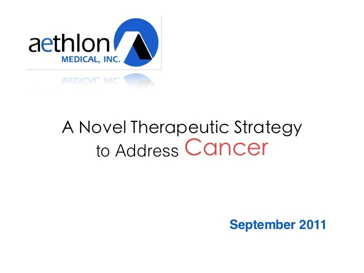 A Novel Therapeutic Strategy   to Address Cancer                   September 2011