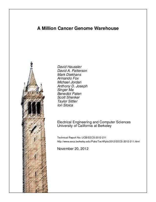 A Million Cancer Genome Warehouse        David Haussler        David A. Patterson        Mark Diekhans        Armando Fox ...