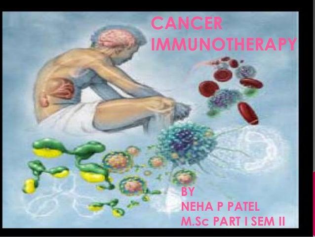 CANCERIMMUNOTHERAPYBYNEHA P PATELM.Sc PART I SEM II