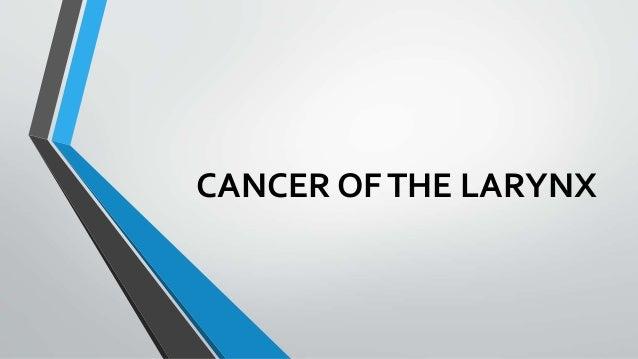 CANCER OFTHE LARYNX
