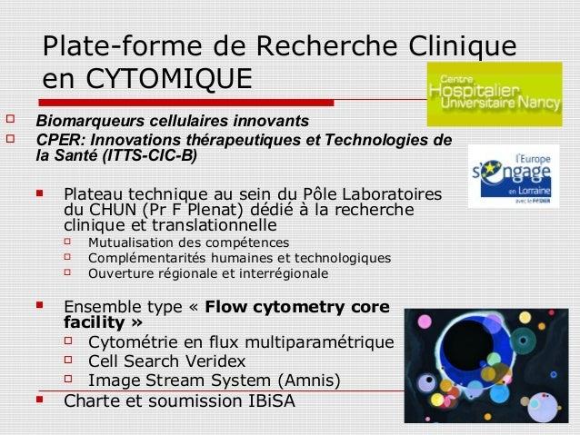Plate-forme de Recherche Clinique en CYTOMIQUE  Biomarqueurs cellulaires innovants  CPER: Innovations thérapeutiques et ...