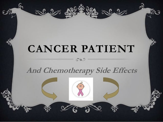 CANCER PATIENT And Chemotherapy Side Effects