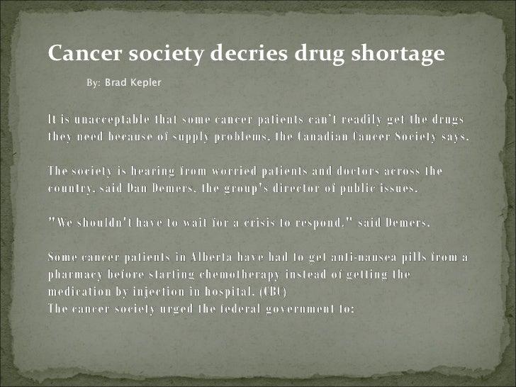 Cancer society decries drug shortage   By: Brad Kepler