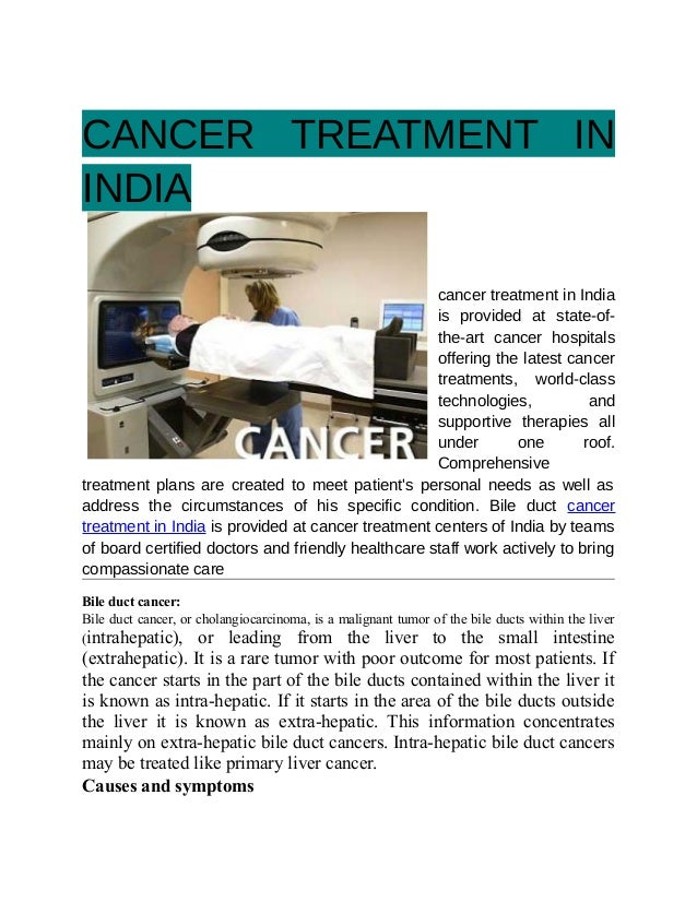 CANCER TREATMENT IN INDIA cancer treatment in India is provided at state-of- the-art cancer hospitals offering the latest ...
