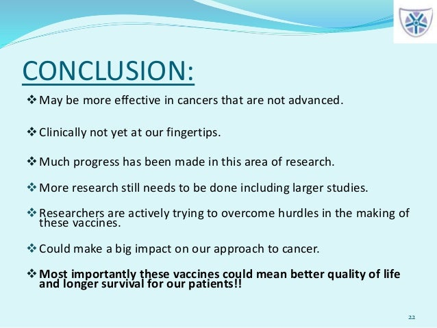CONCLUSION: May be more effective in cancers that are not advanced. Clinically not yet at our fingertips. Much progress...