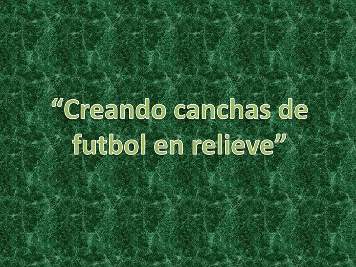 """Creando canchas de futbol en relieve""<br />"