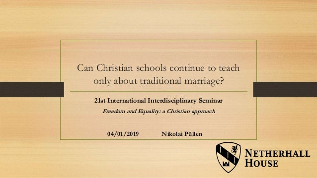Can Christian schools continue to teach only about traditional marriage? 21st International Interdisciplinary Seminar Free...