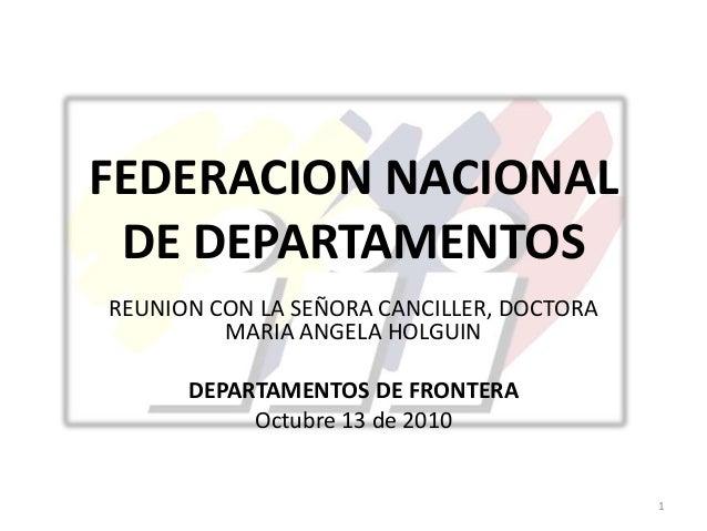 FEDERACION NACIONAL DE DEPARTAMENTOS REUNION CON LA SEÑORA CANCILLER, DOCTORA MARIA ANGELA HOLGUIN DEPARTAMENTOS DE FRONTE...