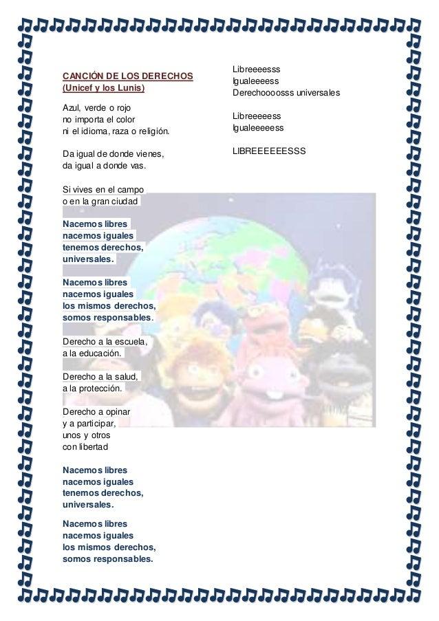 CANCI�N DE LOS DERECHOS (Unicef y los Lunis) Azul, verde o rojo no importa el color ni el idioma, raza o religi�n. Da igua...