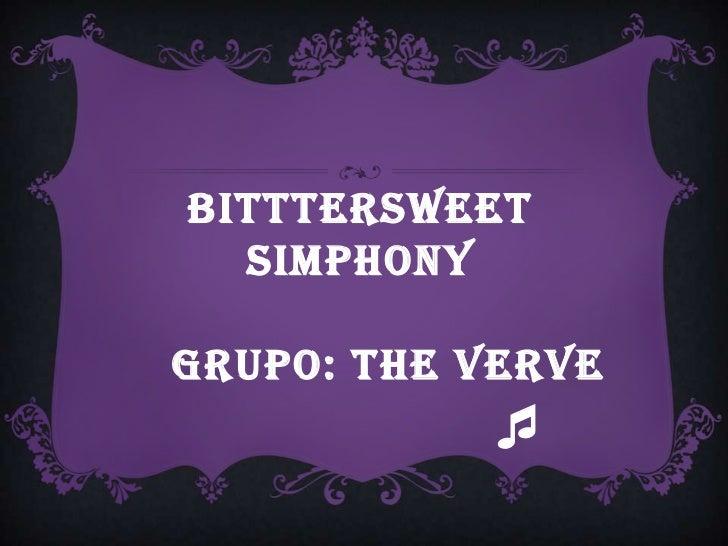 BitttersweetSimphony    Grupo: TheVerve<br />