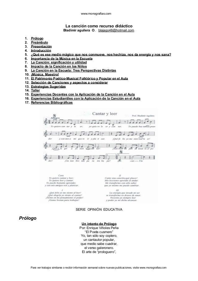 www.monografias.com La canción como recurso didáctico Bladimir aguilera O. blajago48@hotmail.com 1. Prólogo 2. Preámbulo 3...