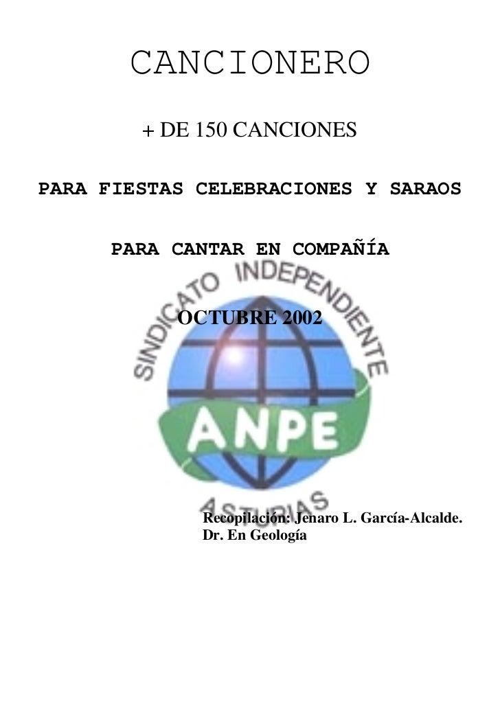 CANCIONERO        + DE 150 CANCIONESPARA FIESTAS CELEBRACIONES Y SARAOS      PARA CANTAR EN COMPAÑÍA           OCTUBRE 200...