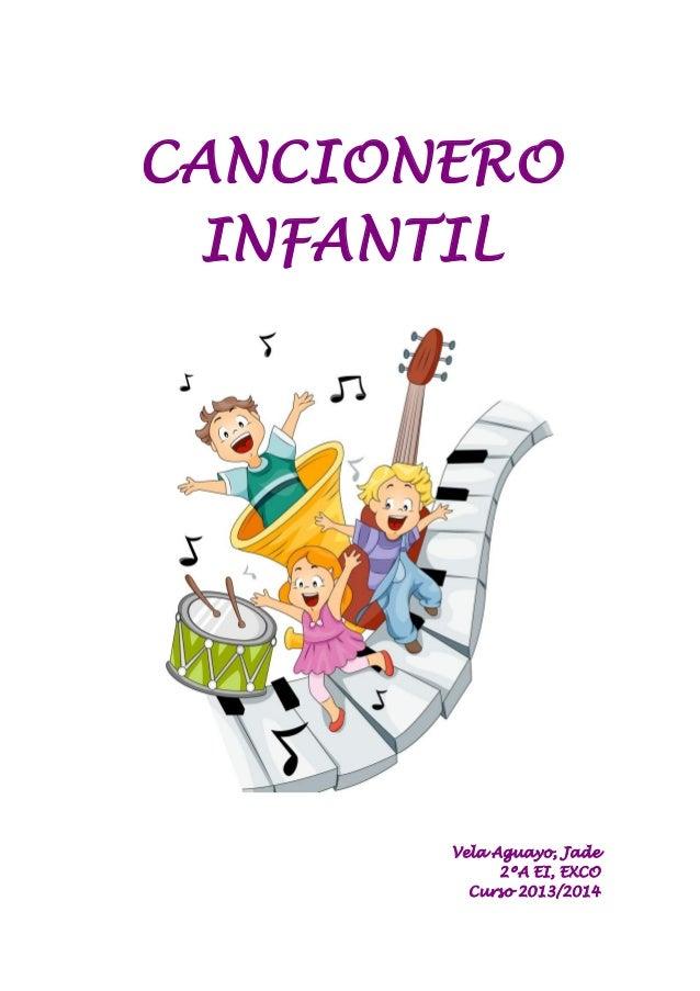 CANCIONERO INFANTIL  Vela Aguayo, Jade 2ºA EI, EXCO Curso 2013/2014