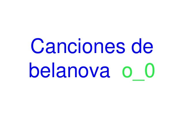 Canciones de belanova o_0