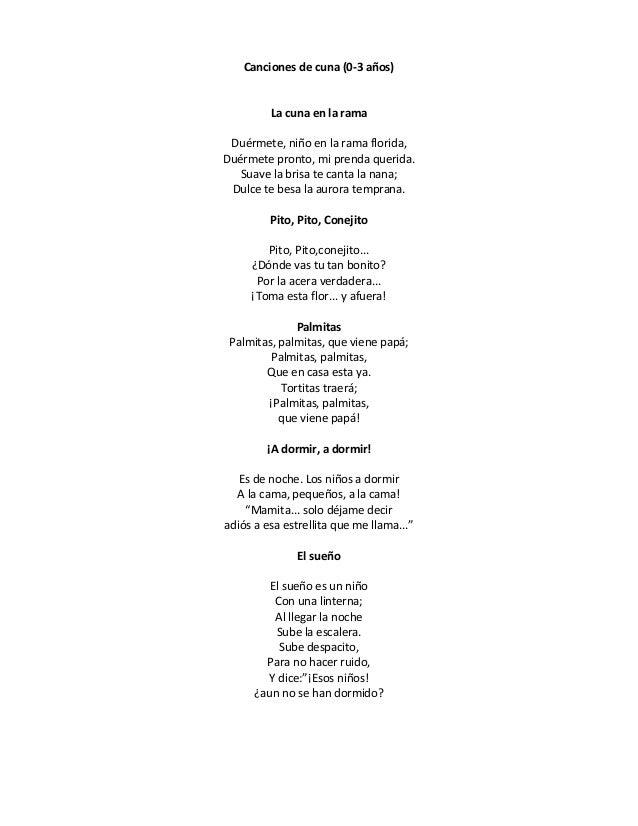 Canciones de cuna (0-3 años)         La cuna en la rama Duérmete, niño en la rama florida,Duérmete pronto, mi prenda queri...