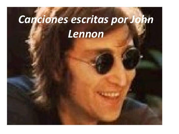 Canciones escritas por John         Lennon