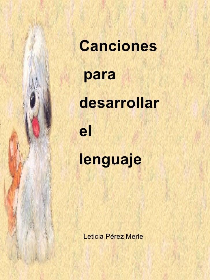 Canciones para  desarrollar  el lenguaje Leticia Pérez Merle