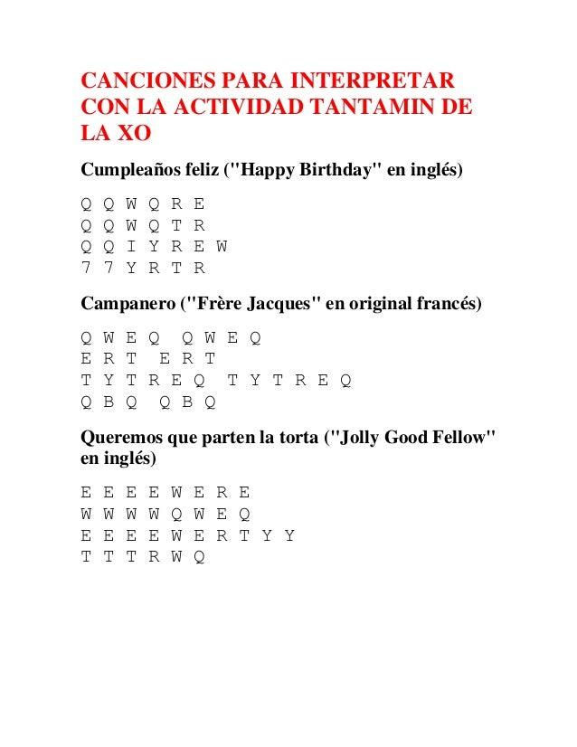 """CANCIONES PARA INTERPRETAR CON LA ACTIVIDAD TANTAMIN DE LA XO Cumpleaños feliz (""""Happy Birthday"""" en inglés) Q Q W Q R E Q ..."""
