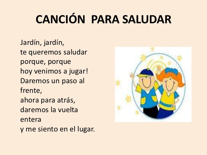 Canciones y recitaciones de h bitos for Cancion para saludar al jardin de infantes
