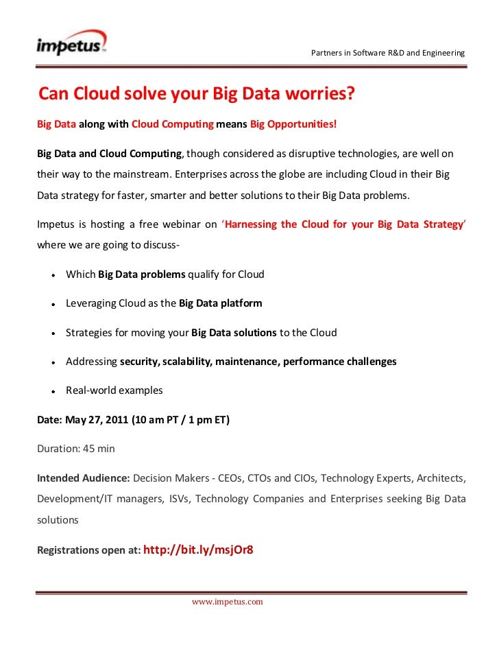 <br />Can Cloud solve your Big Data worries?<br />Big Data along with Cloud Computing means Big Opportuniti...