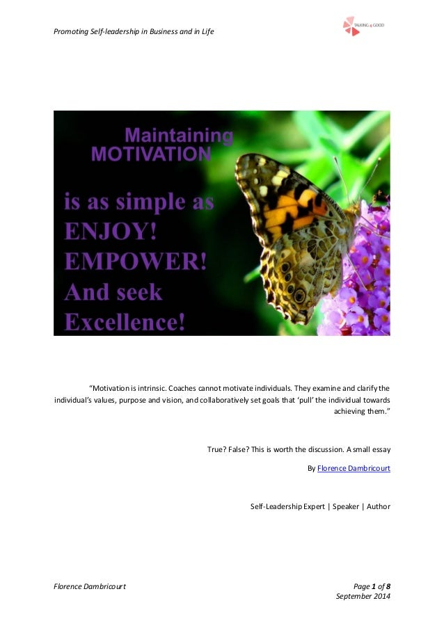 "Promoting Self-leadership in Business and in Life Florence Dambricourt Page 1 of 8 September 2014 ""Motivation is intrinsic..."