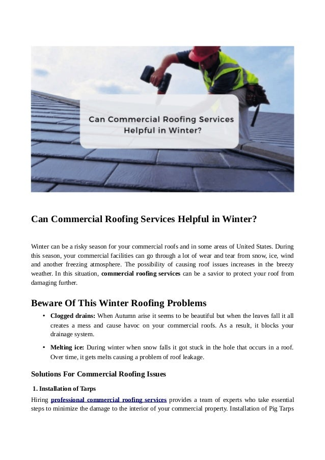 Can Commercial Roofing Services Helpful in Winter? Winter can be a risky season for your commercial roofs and in some area...
