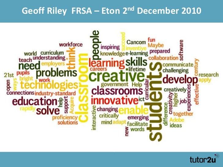 Geoff Riley  FRSA – Eton 2nd December 2010<br />Geoff Riley, Tutor2u<br />