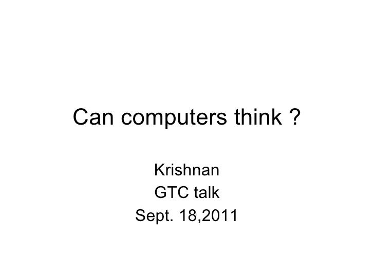 Can computers think ? Krishnan GTC talk Sept. 18,2011